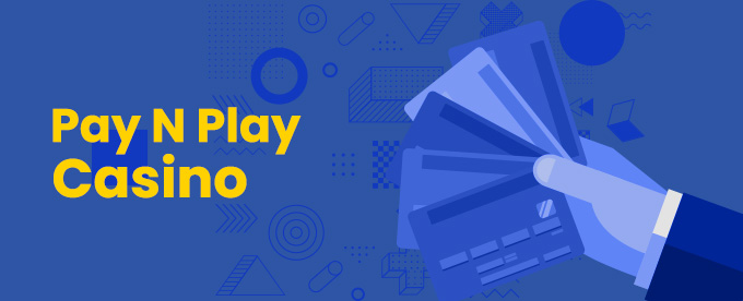 Pay N Play casino online