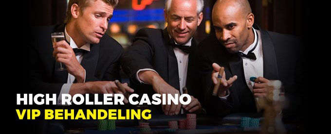 High roller casino: VIP behandeling