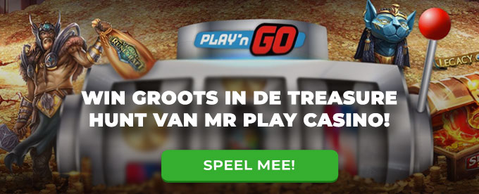 Ga op schattenjacht: speel Play'n GO gokkasten bij Mr Play casino